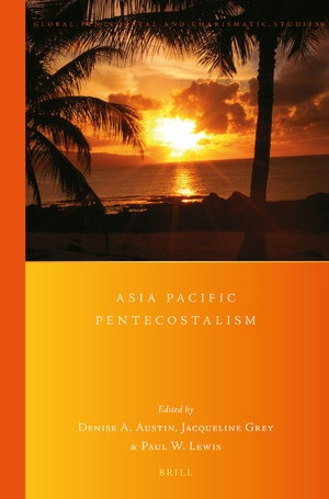 Announcing a new volume by Brill - Asia Pacific Pentecostalism