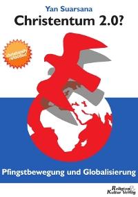Neuerscheinung: Christentum 2.0? Pfingstbewegung und Globalisierung